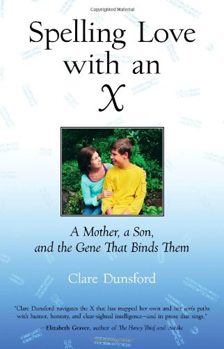 9780807072790: Spelling Love with an X: A Mother, A Son, and the Gene that Binds Them