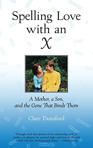 9780807072806: Spelling Love with an X: A Mother, A Son, and the Gene that Binds Them