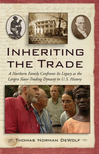 9780807072813: Inheriting the Trade: A Northern Family Confronts Its Legacy as the Largest Slave-Trading Dynasty in U.S. History