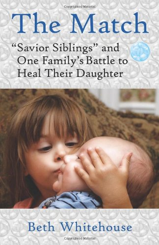 9780807072868: The Match: Savior Siblings and One Family's Battle to Heal Their Daughter