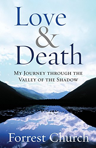 9780807072974: Love & Death: My Journey through the Valley of the Shadow