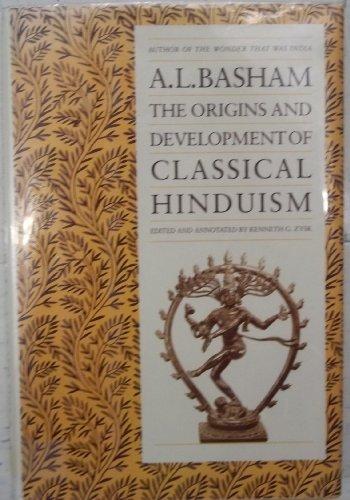 The Origins and Development of Classical Hinduism: Basham, A. L.