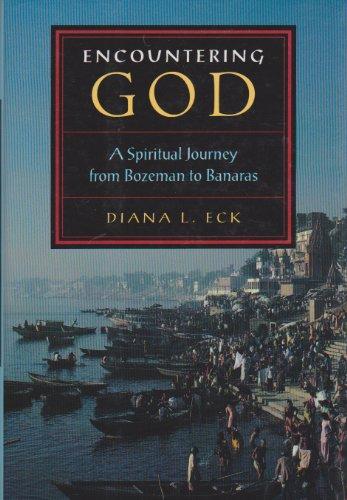 9780807073025: Encountering God: A Spiritual Journey from Bozeman to Banaras