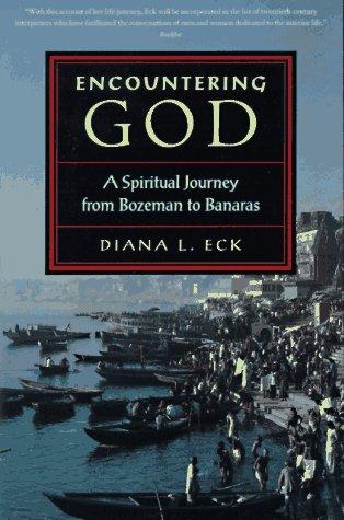 9780807073032: Encountering God: A Spiritual Journey from Bozeman to Banaras