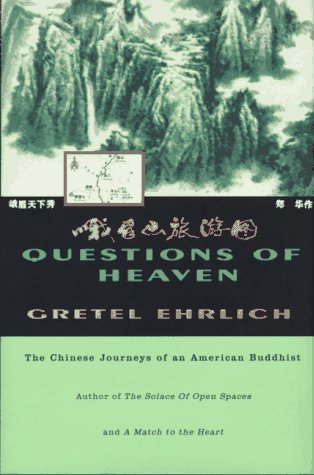 Questions of Heaven: The Chinese Journeys of an American Buddhist: Ehrlich, Gretel