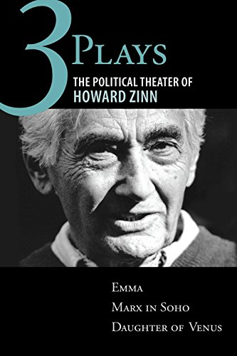 9780807073261: Three Plays: The Political Theater of Howard Zinn: Emma, Marx in Soho, Daughter of Venus