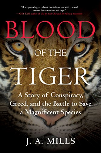 9780807074961: Blood of the Tiger: A Story of Conspiracy, Greed, and the Battle to Save a Magnificent Species