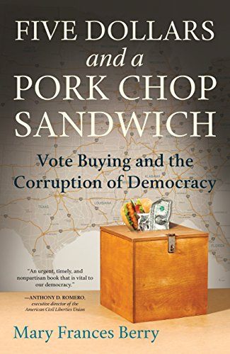 9780807076408: Five Dollars and a Pork Chop Sandwich: Vote Buying and the Corruption of Democracy