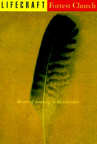 Lifecraft: The Art of Meaning in the: F. Forrester Church