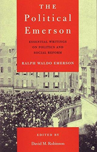 The Political Emerson: Essential Writings on Politics: Ralph Waldo Emerson