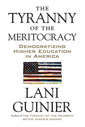 9780807078129: The Tyranny of the Meritocracy: Democratizing Higher Education in America