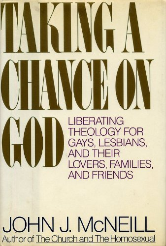 9780807079027: Taking a Chance on God: Liberating Theology for Gays, Lesbians, and Their Lovers, Families, and Friends