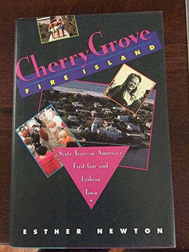9780807079263: Cherry Grove, Fire Island: Sixty Years in America's First Gay and Lesbian Town