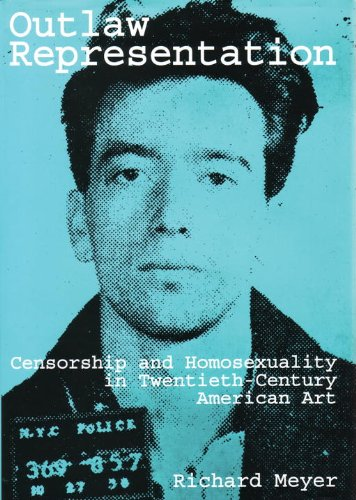 9780807079355: Outlaw Representation: Censorship & Homosexuality in Twentieth-Century American Art: Censorship and Homosexuality in Twentieth-Century American Art (Ideologies of Desire)