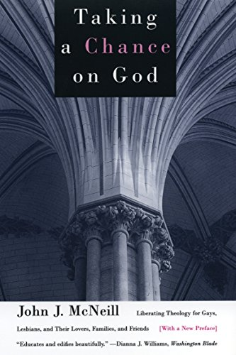 9780807079454: Taking a Chance on God: Liberating Theology for Gays, Lesbians, and Their Lovers, Families, and Friends