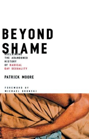 9780807079560: Beyond Shame: Reclaiming the Abandoned History of Radical Gay Sexuality