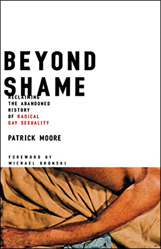 9780807079577: Beyond Shame: Reclaiming the Abandoned History of Radical Gay Sexuality