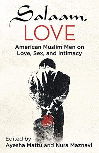 9780807079751: Salaam, Love: American Muslim Men on Love, Sex, and Intimacy