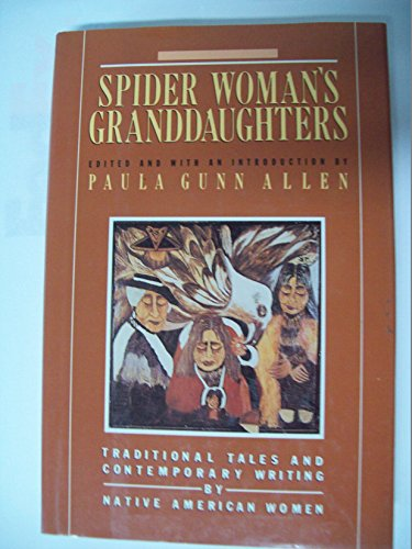 spider womans granddaughters by paul gunn allen essay A scholarly yet charming compilation of distinctly feminine native american legends—a continuation of the explorations that allen (english/ucla) began in the sacred hoop (1986) and spider woman's granddaughters (a 1990 american book award.