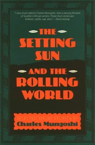 The Setting Sun and the Rolling World (0807083216) by Charles Mungoshi