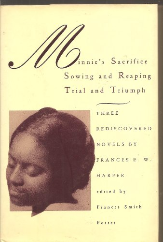 MINNIE'S SACRIFICE SOWING AND REAPING TRIAL AND TRIUMPH; Three rediscovered novels by.: HARPER...