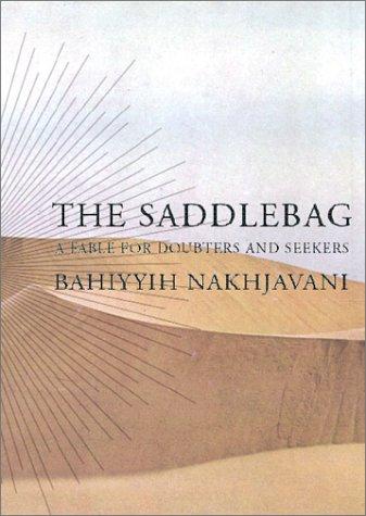 The Saddlebag: A Fable for Doubters and Seekers: Bahiyyih Nakhjavani