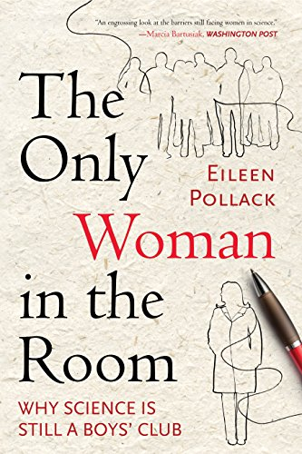 9780807083444: Only Woman in the Room: Why Science is Still a Boys' Club