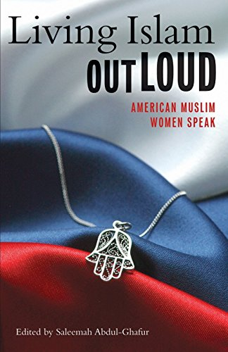 9780807083833: Living Islam Out Loud: American Muslim Women Speak