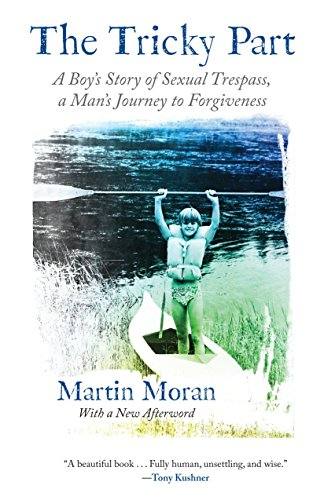 9780807084502: The Tricky Part: A Boy's Story of Sexual Trespass, a Man's Journey to Forgiveness