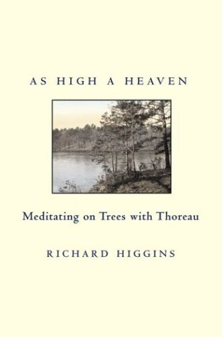 9780807085165: As High a Heaven: Meditating on Trees with Thoreau