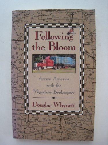 Following the Bloom: Across America With the Migratory Beekeepers (The Concord Library): Whynott, ...