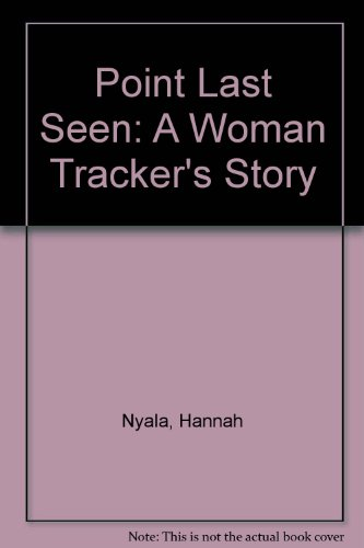 9780807085363: Point Last Seen: A Woman Tracker's Story