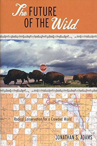 9780807085370: The Future of the Wild: Radical Conservation for a Crowded World