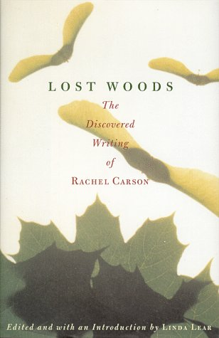 9780807085462: LOST WOODS - The Discovered Writing of Rachel Carson