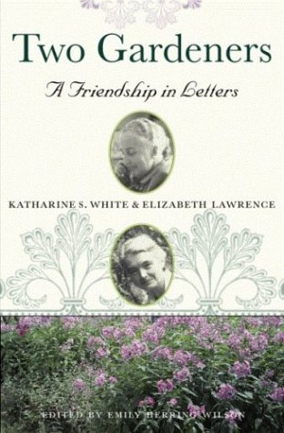 Two Gardeners: Katharine S. White and Elizabeth: Katherine S. White,