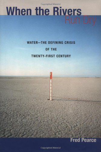 9780807085721: When the Rivers Run Dry: Water--The Defining Crisis of the Twenty-first Century