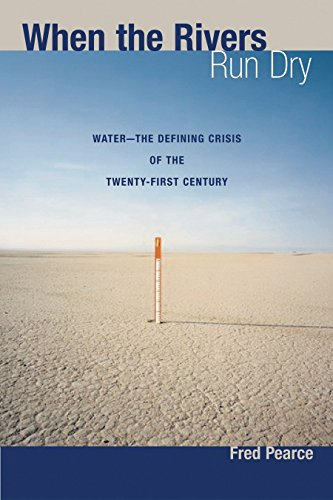 9780807085738: When the Rivers Run Dry: Water--The Defining Crisis of the Twenty-first Century