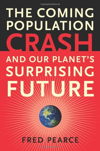 9780807085837: The Coming Population Crash: And Our Planet's Surprising Future