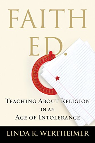 9780807086162: Faith Ed: Teaching About Religion in an Age of Intolerance