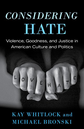 9780807091913: Considering Hate: Violence, Goodness, and Justice in American Culture and Politics