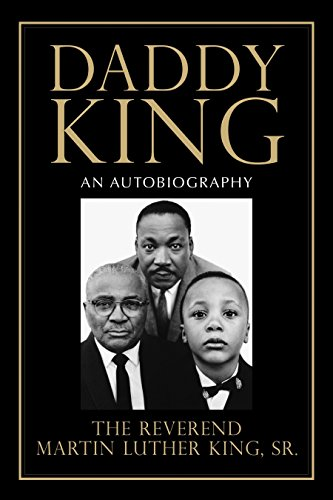 Daddy King: An Autobiography: King Sr., Martin