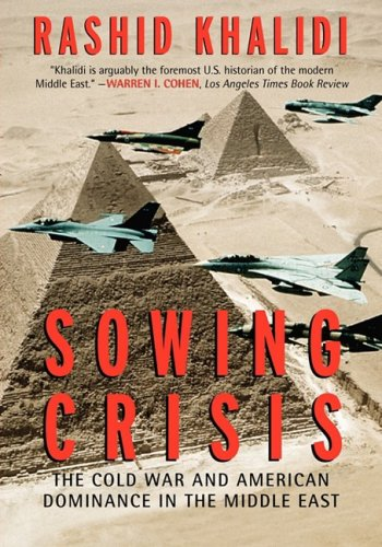9780807097977: Sowing Crisis Large Print Edition: The Cold War and American Dominance in the Middle East