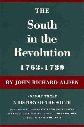 The South in the Revolution, 1763--1789: A History of the South (Hardcover): John Richard Alden