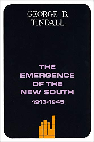 The Emergence of the New South, 1913--1945: A History of the South (Hardcover): George Brown ...