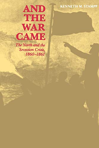 9780807101018: And the War Came: The North and the Secession Crisis, 1860--1861 (Louisiana Paperbacks, L53)