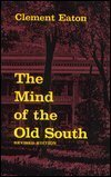 The Mind of the Old South (Walter Lynwood Fleming Lectures): Eaton, Clement