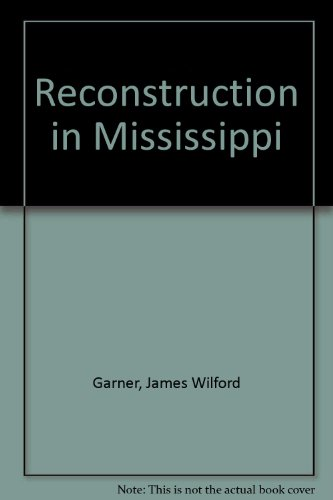 Reconstruction in Mississippi: James Wilford Garner