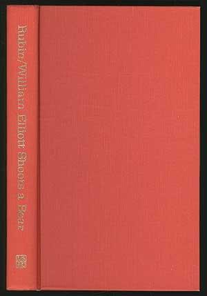 William Elliott Shoots a Bear : Essays on the Southern Literary Imagination: Louis D. Rubin, Jr. *...