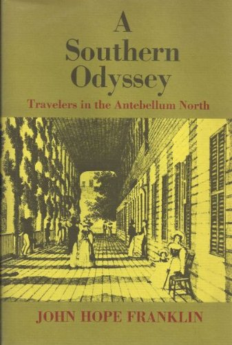 9780807101612: A southern odyssey: Travelers in the antebellum North (The Walter Lynwood Fleming lectures in southern history)