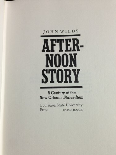 Afternoon Story: A Century of the New Orleans States-Item